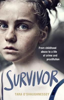 Survivor: From childhood abuse to a life of crime and prostitution by Tara O'Shaughnessey