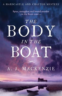The Body in the Boat: A gripping murder mystery for fans of Antonia Hodgson by AJ MacKenzie