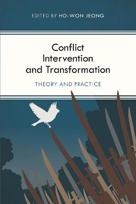 Conflict Intervention and Transformation: Theory and Practice by Ho-Won Jeong