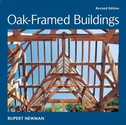 Oak-Framed Buildings by Rupert Newman