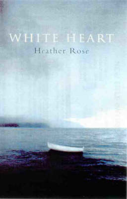 White Heart by Heather Rose