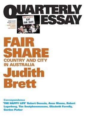 Fair Share: Country And City In Australia: Quarterly Essay 42 by Judith Brett