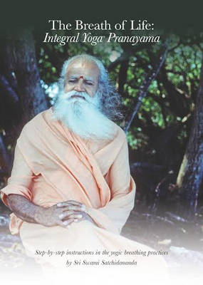 Breath of Life: Integral Yoga Pranayama by Swami Satchidananda