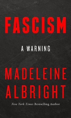 Fascism by Madeleine Albright