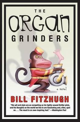 Organ Grinders by Bill Fitzhugh