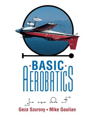 Basic Aerobatics by Geza Szurovy