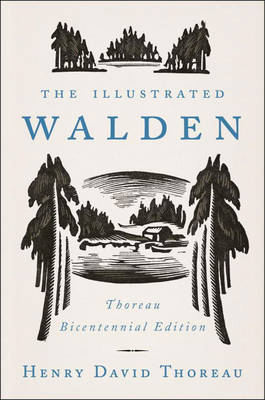 The Illustrated Walden by Henry David Thoreau