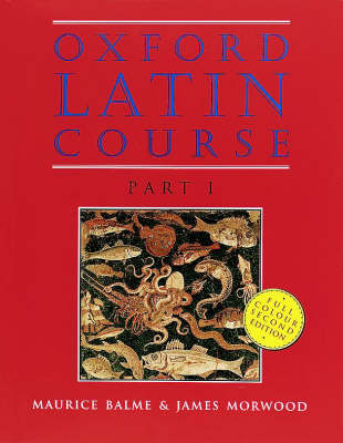 Oxford Latin Course: Part I: Student's Book Oxford Latin Course: Part I: Student's Book Student's Book Part 1 by Maurice Balme
