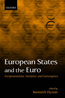European States and the Euro by Kenneth Dyson