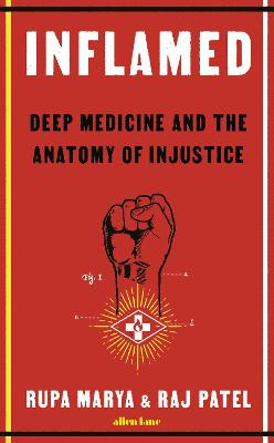 Inflamed: Deep Medicine and the Anatomy of Injustice book
