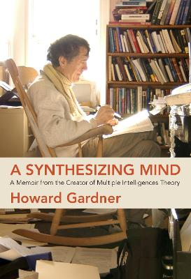 A Synthesizing Mind by Howard Gardner