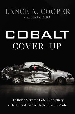 Cobalt Cover-Up: The Inside Story of a Deadly Conspiracy at the Largest Car Manufacturer in the World book
