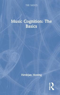 Music Cognition: The Basics by Henkjan Honing