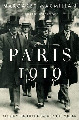 Paris 1919: Six Months That Changed by Macmillan Margaret Olwen