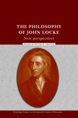 The Philosophy of John Locke by Peter R. Anstey