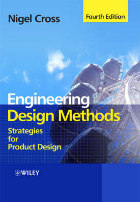 Engineering Design Methods - Strategies for       Product Design 4E book