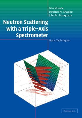 Neutron Scattering with a Triple-Axis Spectrometer by Gen Shirane