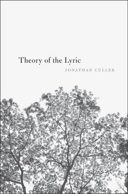 Theory of the Lyric by Jonathan Culler