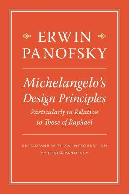 Michelangelo's Design Principles, Particularly in Relation to Those of Raphael by Erwin Panofsky