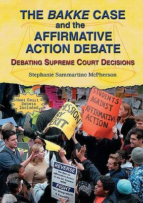 Bakke Case and the Affirmative Action Debate by Stephanie Sammartino McPherson