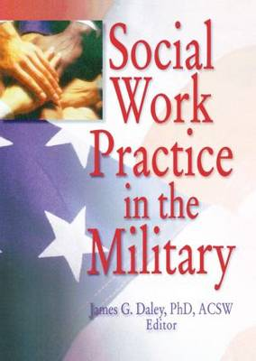 Social Work Practice in the Military by Carlton E. Munson