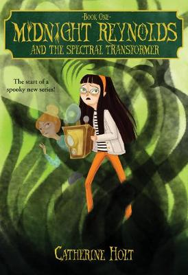 Midnight Reynolds and the Spectral Transformer by Catherine Holt