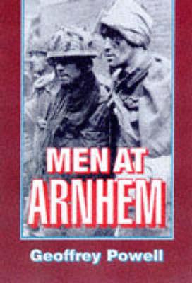 Men at Arnhem by Geoffrey Powell