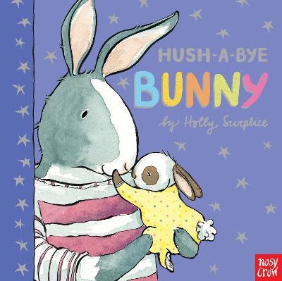 Hush-A-Bye Bunny by Holly Surplice