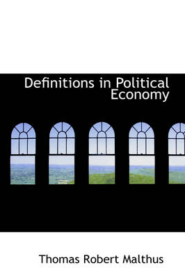 Definitions in Political Economy by Thomas Robert Malthus
