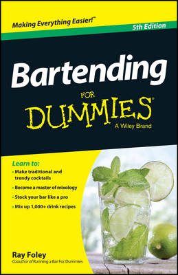 Bartending for Dummies, 5th Edition by Ray Foley