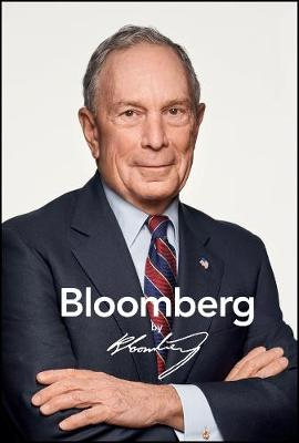 Bloomberg by Bloomberg, Revised and Updated by Michael R. Bloomberg