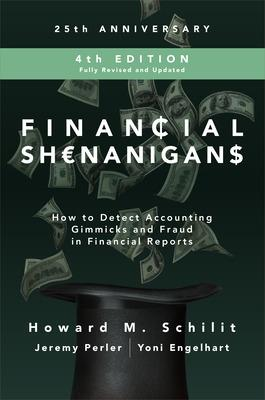 Fnncl Shenanigans How Detect Acctg Gimmicks Fraud Fnncl Rpts by Howard Mark Schilit