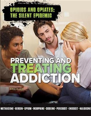 Preventing and Treating Addiction by Xina M Uhl