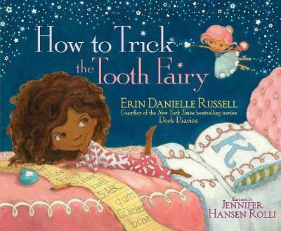 How to Trick the Tooth Fairy by Erin Russell