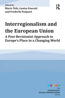 Interregionalism and the European Union by Mario Telo