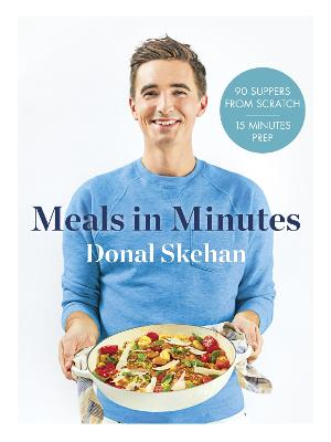 Donal's Meals in Minutes by Donal Skehan