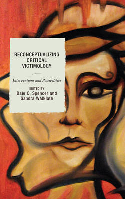 Reconceptualizing Critical Victimology by Dale Spencer