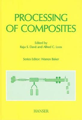 Processing of Composites by Alfred C. Loos