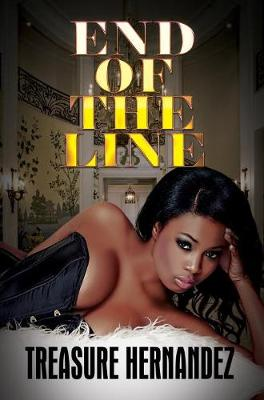 End Of The Line by Treasure Hernandez