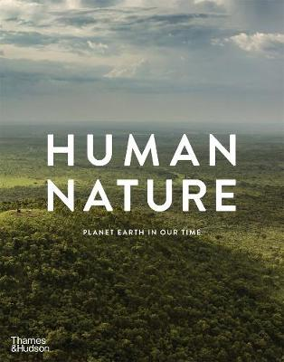 Human Nature: Planet Earth in Our Time by Geoff Blackwell