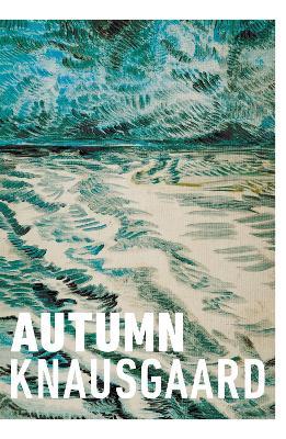 Autumn: (Seasons Quartet 1) by Karl Ove Knausgaard