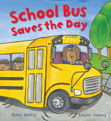 Busy Wheels: School Bus Saves the Day by Peter Bently