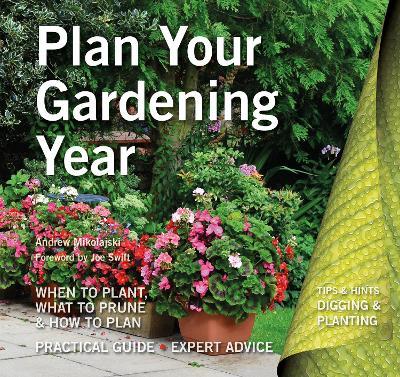 Plan Your Gardening Year by Andrew Mikolajski