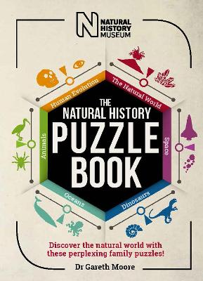 The Natural History Puzzle Book: Discover the natural world with these perplexing family puzzles! by Dr Gareth Moore