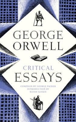 Critical Essays by George Orwell