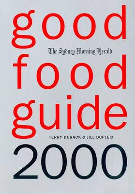 Sydney Morning Herald: Good Food Guide 2000 by Jill Dupleix