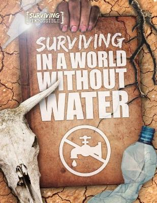 Surviving in a World Without Water by Madeline Tyler