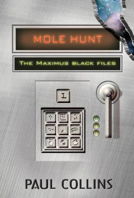 Mole Hunt: The Maximus Black Files by Paul Collins