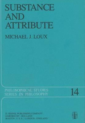 Substance and Attribute by Michael J. Loux