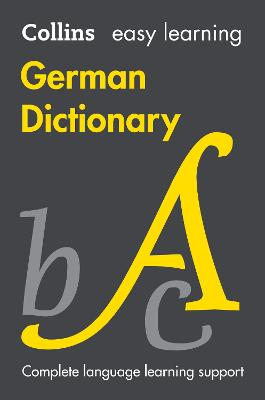 Easy Learning German Dictionary: Trusted support for learning (Collins Easy Learning) by Collins Dictionaries